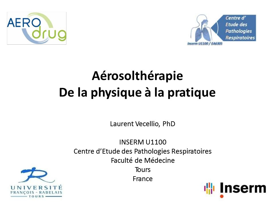 Aérosolthérapie de la physique à la pratique. Laurent Vecellio, PhD