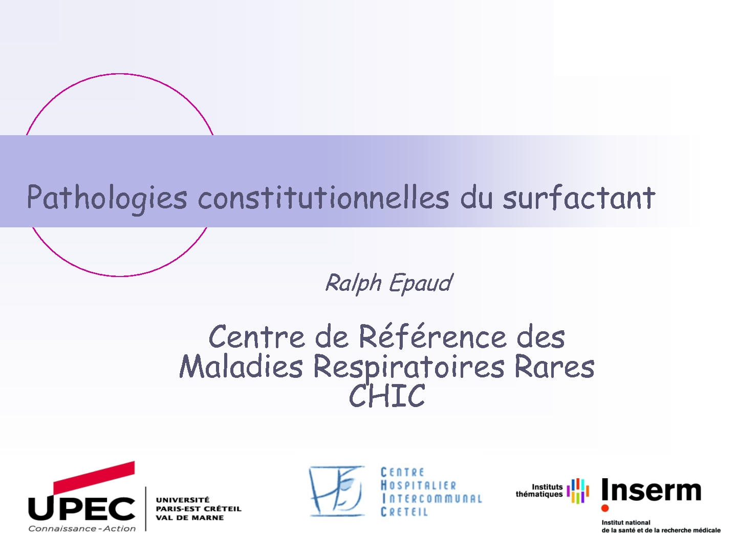 Pathologies constitutionnelles du surfactant.Ralph EPAUD