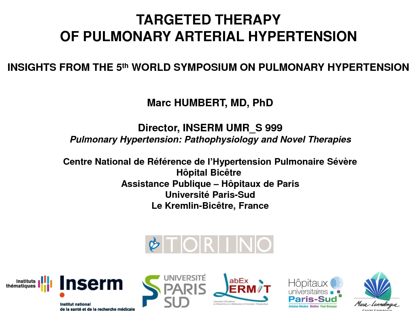 Targeted therapy of pulmonary arterial hypertension. Marc HUMBERT
