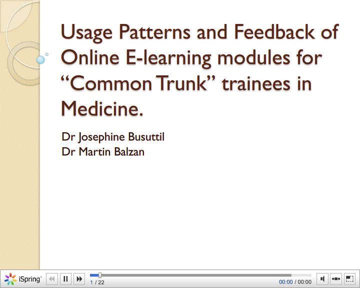 Usage Patterns and Feedback of Online E-learning modules for a Common Trunka trainees in Medicine. Josephine Busuttil