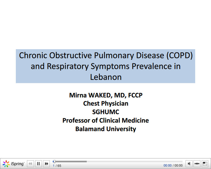 Chronic Obstructive Pulmonary Disease (COPD) and Respiratory Symptoms Prevalence in Lebanon. Mirna Waked