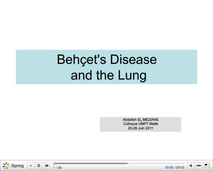 Behçet's Disease and the Lung. Abdallah EL MEZIANE
