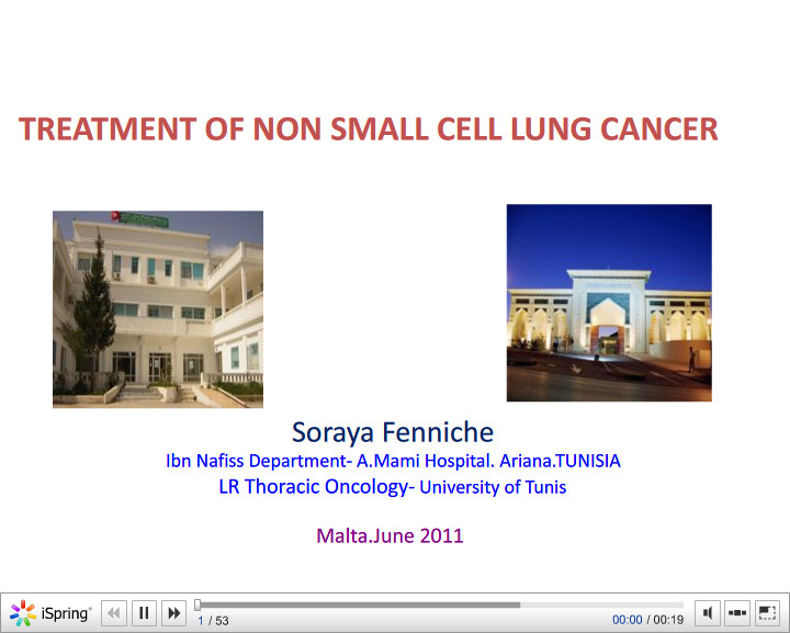 Treatment of non small cell LUNG cancer. Soraya Fenniche