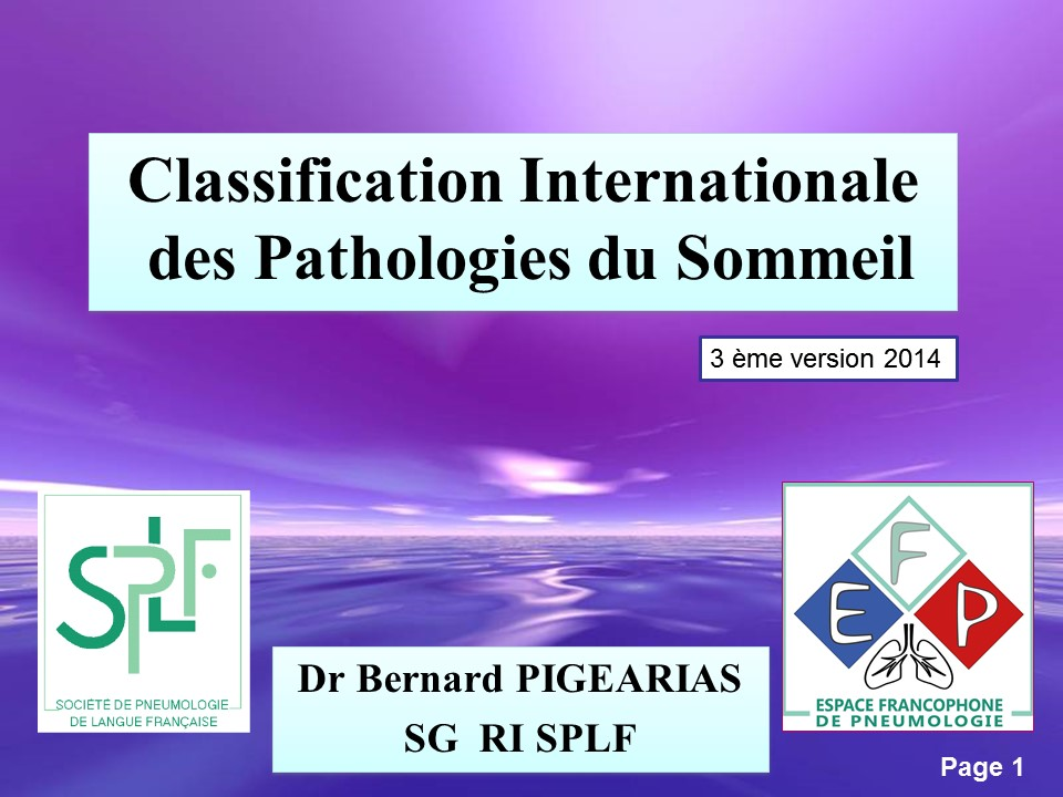 Classification Internationale des pathologies du Sommeil. Bernard Pigearias