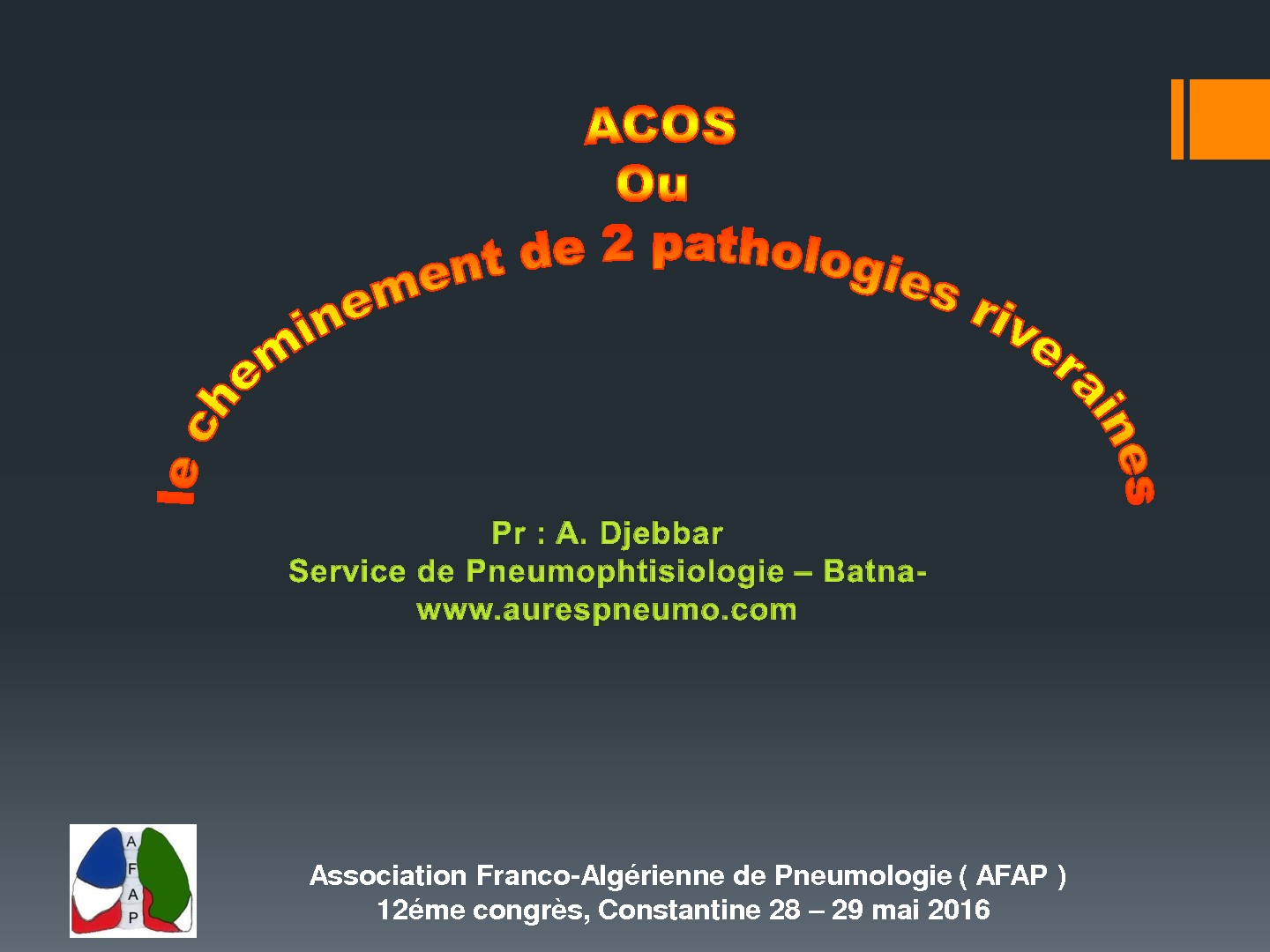 ACOS ou le cheminement de deux pathologies riveraines. A. Djebbar