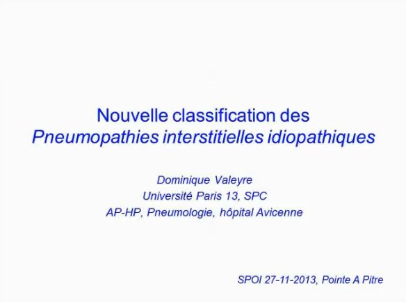 Nouvelle classification des pneumopathies interstitielles idiopathiques - Pr Dominique Valeyre, Paris