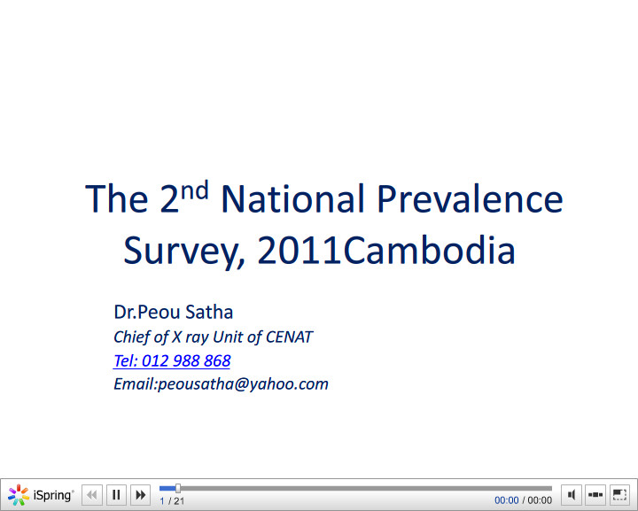 The 2nd National Prevalence Survey, 2011 Cambodia. Peou SATHA