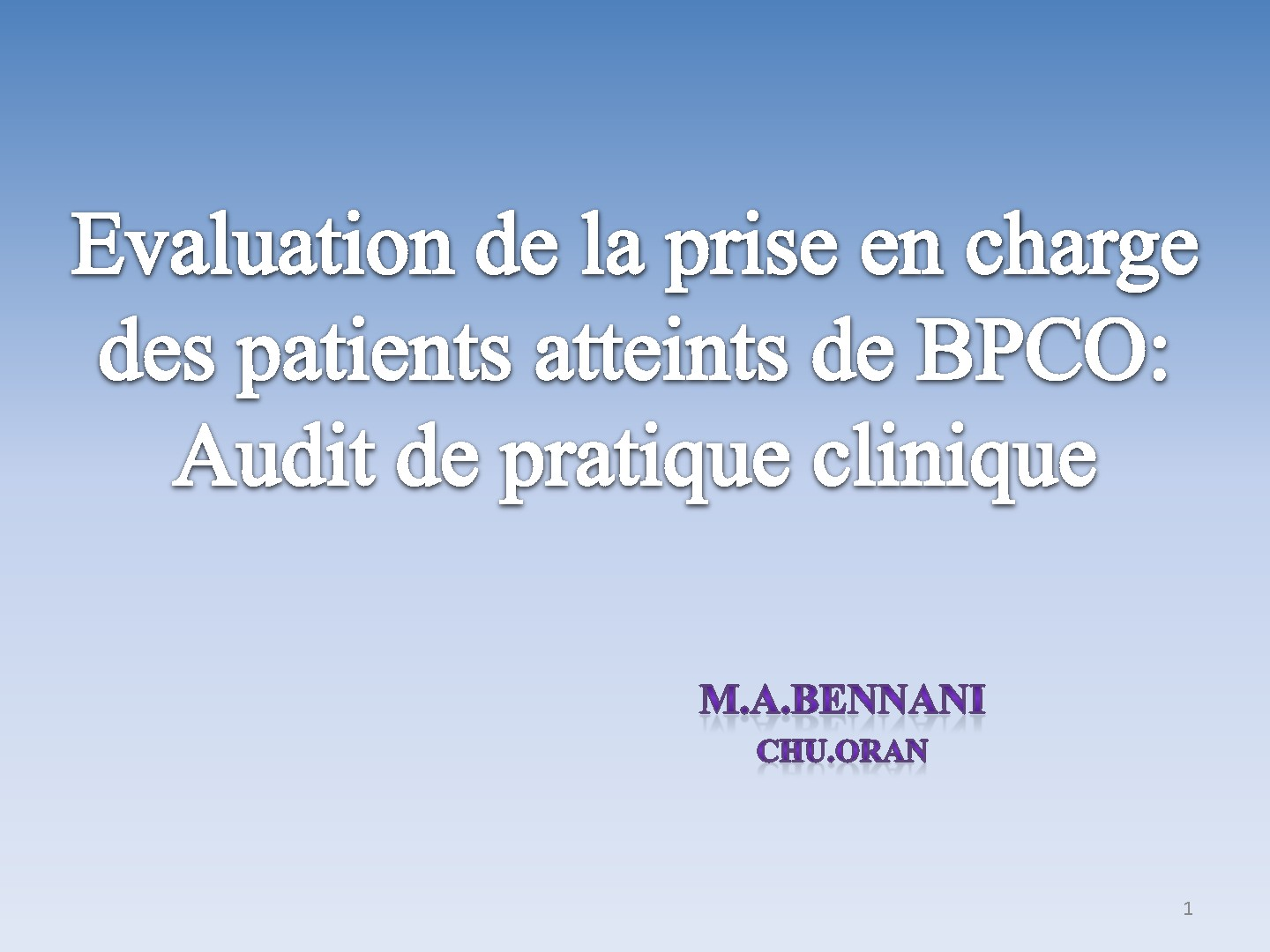 BPCO audit de la pratique clinique. M. A. BENNANI