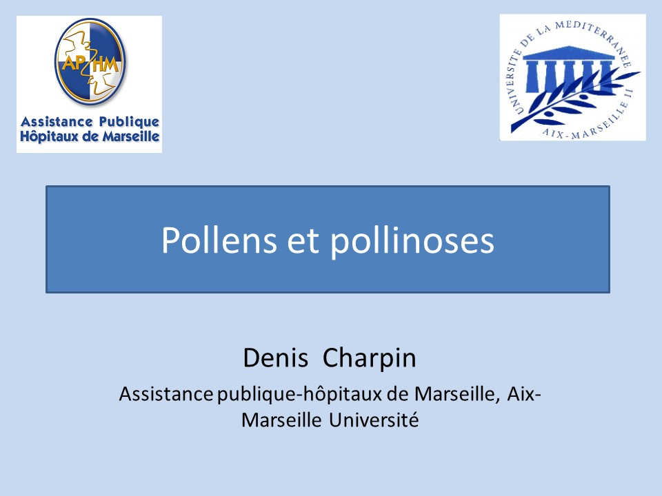 Pollens Pollinoses. Denis CHARPIN